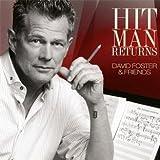 Hit Man Returns: David Foster & Friends (CD/DVD) ~ David Foster