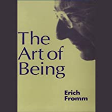 The Art of Being | Livre audio Auteur(s) : Erich Fromm Narrateur(s) : Raymond Todd