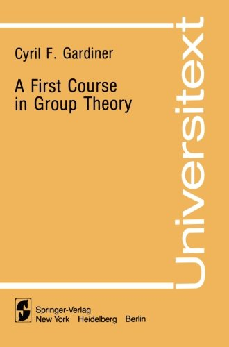 A First Course in Group Theory (Universitext)