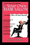 img - for [ How to Start Up & Manage Your Own Hair Salon: And Make It Big in the Salon Business Chappo, Linda L. ( Author ) ] { Paperback } 2011 book / textbook / text book