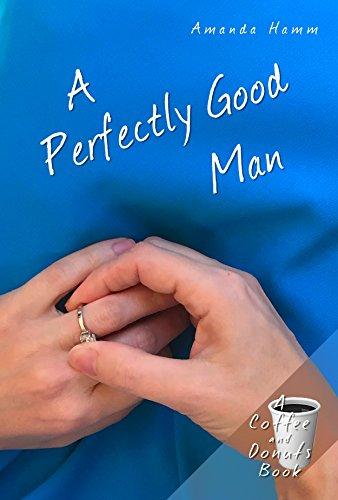 A Perfectly Good Man by Amanda Hamm