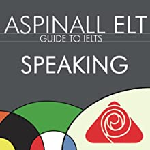 IELTS Guide to Speaking: The International English Language Testing System (       UNABRIDGED) by Richard Aspinall Narrated by Richard Aspinall, Isabel Zippert
