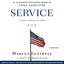 Service: A Navy SEAL at War (       UNABRIDGED) by Marcus Luttrell Narrated by Kevin T. Collins