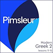 Greek (Modern) Phase 2, Unit 11-15: Learn to Speak and Understand Modern Greek with Pimsleur Language Programs |  Pimsleur
