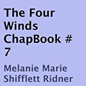 The Four Winds: ChapBook #7 | Melanie Marie Shifflett Ridner