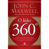 Líder 360º - Como desenvolver seu poder de influência a partir de qualquer ponto da estrutura corporativa