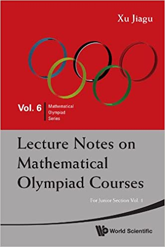 Lecture Notes on Mathematical Olympiad Courses: For Junior Section Vol 1 (Mathematical Olympiad Series)