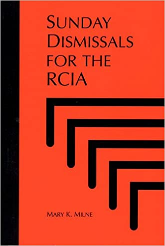 Sunday Dismissals for the RCIA written by Mary K. Milne OSU