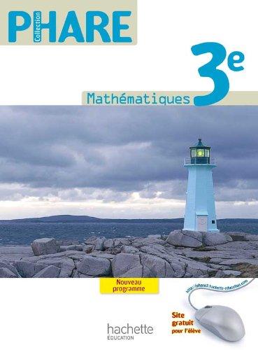 Phare Mathématiques 3e - Livre élève Format compact - Edition 2012 (Phare mathématiques collège)