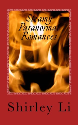 Book: Steamy Paranormal Romances by Shirley Li