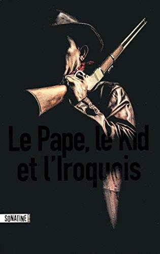 [Le] Pape, le Kid, et l'Iroquois