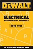 DEWALT Electrical Professional Reference Based on 2008 NEC