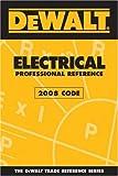 DEWALT Electrical Professional Reference Based on 2008 NEC
