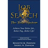 Job Search: The Total System Achieve Your Better Job...Better Pay...Better Life!by Sheryl Dawson