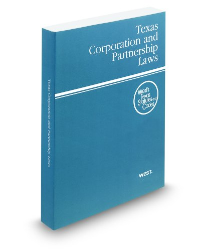 Texas Corporation and Partnership Laws, 2012 ed. (West's Texas Statutes and Codes)
