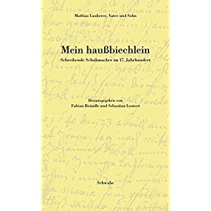 Mein haussbiechlein: Schreibende Schuhmacher im 17. Jahrhundert (Selbst-Konstruktion)