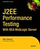 img - for J2ee Performance Testing with Bea Weblogic Server by Peter Zadrozny (1-Apr-2002) Paperback book / textbook / text book