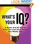 What's Your IQ?: A Book and IQ Test (...