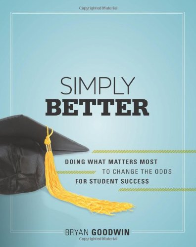 Image for Simply Better: Doing What Matters Most to Change the Odds for Student Success