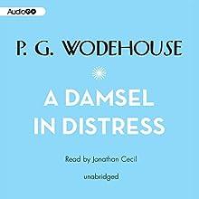 A Damsel in Distress | Livre audio Auteur(s) : P. G. Wodehouse Narrateur(s) : Jonathan Cecil