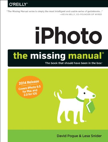 Iphoto: The Missing Manual: 2014 Release, Covers Iphoto 9.5 For Mac And 2.0 For Ios (Missing Manuals)