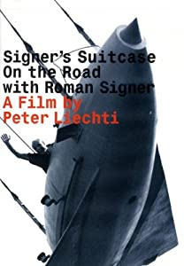 Signer's Suitcase-on the Road With Roman Signer