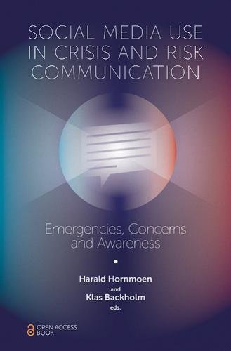 Social Media Use in Crisis and Risk Communication Emergencies, Concerns and Awareness [Harald Hornmoen] (Tapa Blanda)