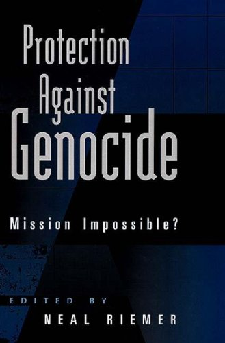Protection Against Genocide: Mission Impossible?