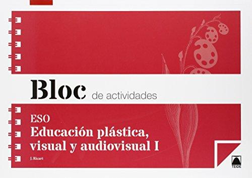 Bloc de actividades. Educación plástica, visual y audiovisual I ESO