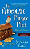 img - for By JoAnna Carl The Chocolate Pirate Plot: A Chocoholic Mystery [Mass Market Paperback] book / textbook / text book