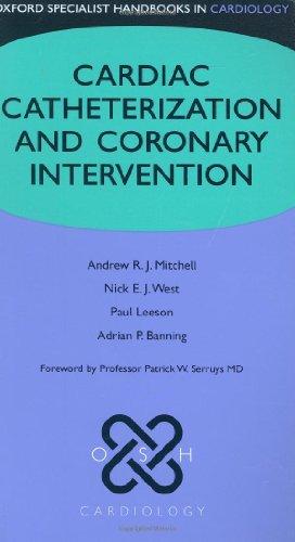 Cardiac Catheterization And Coronary Intervention (Oxford Specialist Handbooks In Cardiology)