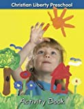 img - for Christian Liberty Preschool Activity Book book / textbook / text book