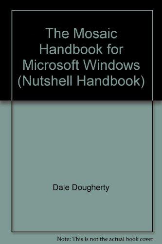 The Mosaic Handbook for Microsoft Windows (Nutshell Handbooks)