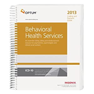 Coding and Payment Guide for Behavioral Health Services 2013 Ingenix