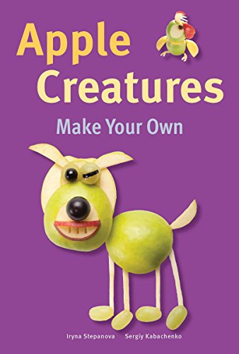 Apple Creatures (Make Your Own) by Iryna Stepanova, Sergiy Kabachenko