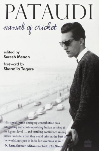 Pataudi- Nawab of Cricket