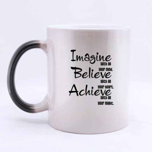 Ceramic Morphing Mug With Imagine With All Your Mind Believe With All Your Hearts Achieve With All Your Might 11 Ounces Heat Sensitive Color Changing Mug - Great Gift Idea