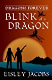Blink of a Dragon (Dragons Forever Book 2)