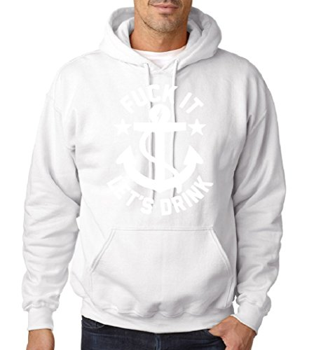 "Fuck It Let's Drink Men Hoodies White White S To Fit Chest 36-38"" (91-96cm)"