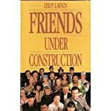 img - for Friends Under Construction by E. Leroy Lawson (1990-01-03) book / textbook / text book