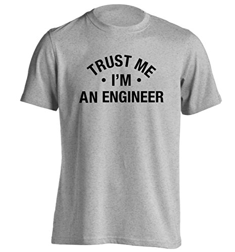 Trust me I'm an engineer T-Shirt Small - 2XL