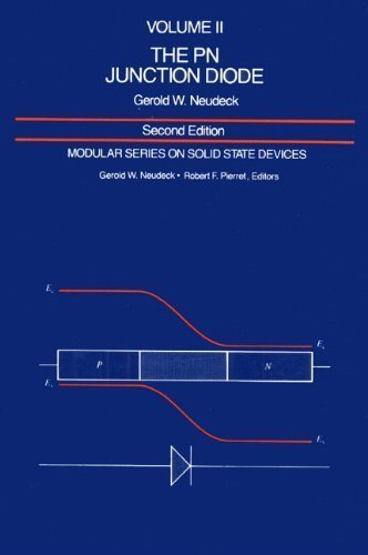 The Pn Junction Diode: Volume Ii (2Nd Edition) (Modular Series On Solid State Dev., Vol 2) 2Nd (Second) Edition By Neudeck, George W. Published By Prentice Hall (1988)