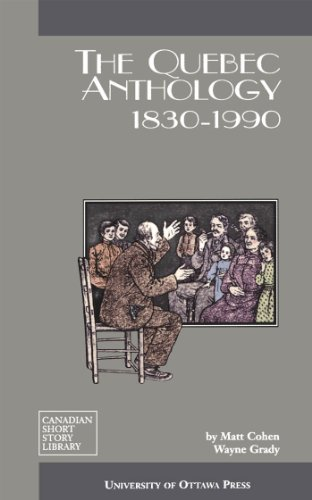 The Quebec Anthology: 1830-1990 (Canadian Short Story Library)