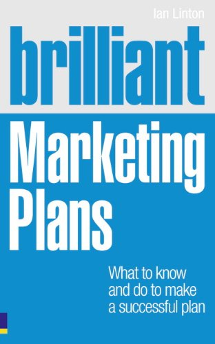 Brilliant Marketing Plans: What to know and do to make a successful plan (Brilliant (Prentice Hall))