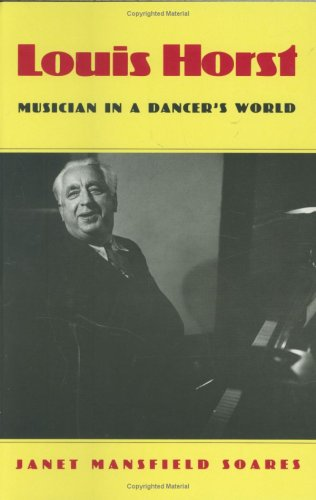 Louis Horst: Musician In A Dancer'S World