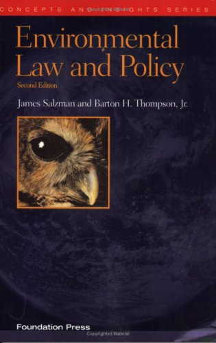 Environmental Law and Policy, Second Edition (Concepts and Insights Series)