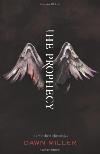 The Prophecy (The Watchers Chronicles), Dawn Miller