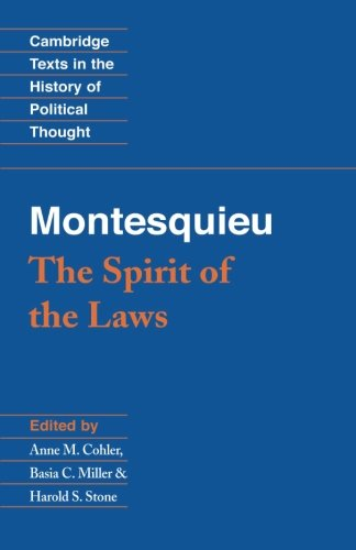 Montesquieu: The Spirit of the Laws (Cambridge Texts in...