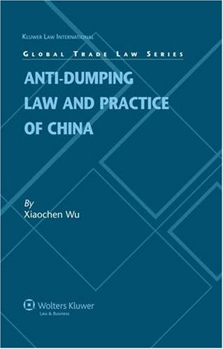 Anti-dumping Law and Practice of China (Global Trade Law Series) (Kluwer International Law)