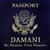 Damani / On Vacation From Vacation